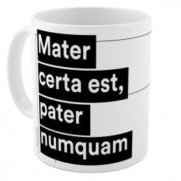"Tazza ""Mater certa est"""